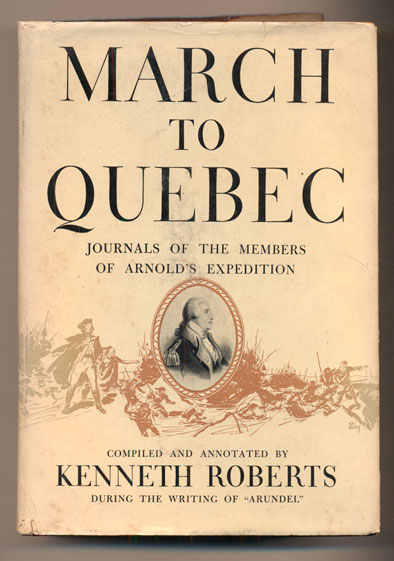 March to Quebec: Journals of the Members of Arnold's Expedition. Kenneth Roberts, Compiler.