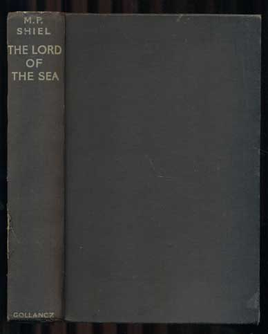 The Lord of the Sea. M. P. Shiel, Matthew Phipps.