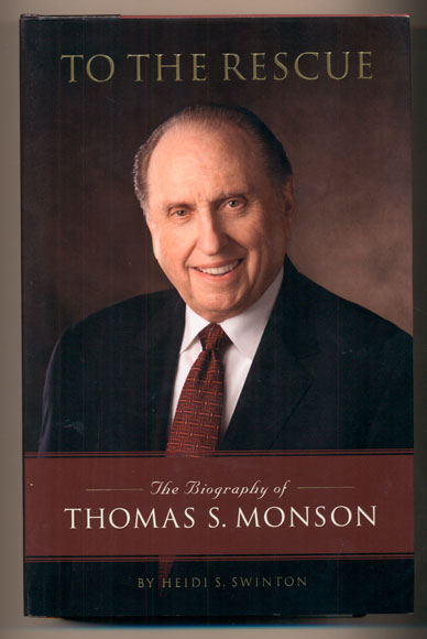To the Rescue: The Biography of Thomas S. Monson