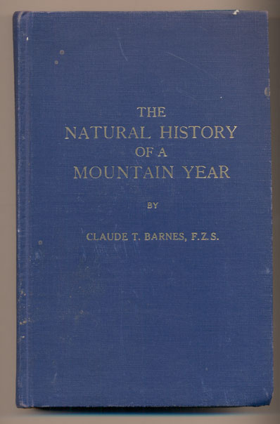 The Natural History of a Mountain Year (The Natural History of a Wasatch Winter; The Natural History of a Wasatch Spring; The Natural History of a Wasatch Summer; The Natural History of a Wasatch Autumn). Claude T. Barnes.