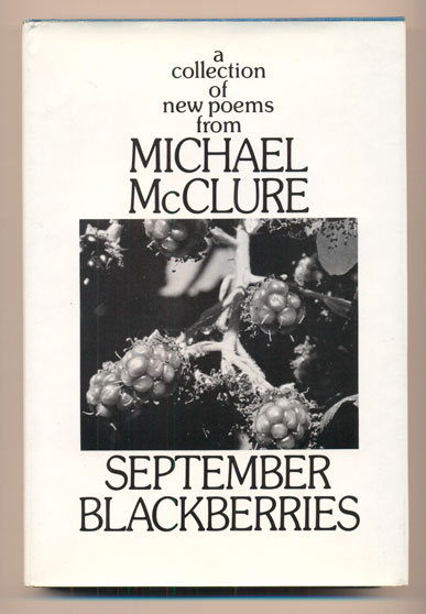 September Blackberries. Michael McClure.
