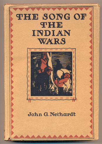 The Song of the Indian Wars. John G. Neihardt, Wallace Stegner.