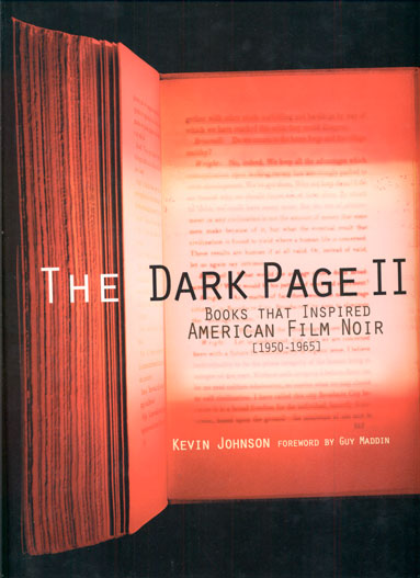 The Dark Page II: Books That Inspired American Film Noir [1950-1965]. Kevin Johnson, Guy Madden.