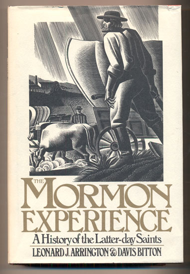 The Mormon Experience: A History of the Latter-day Saints. Leonard J. Arrington, Davis Bitton.