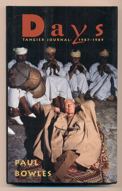 Days: Tangier Journal 1987-1989. Paul Bowles.