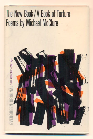 The New Book / A Book of Torture. Michael McClure.