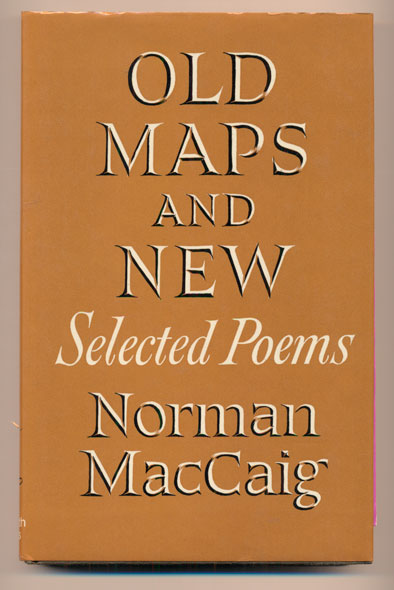 Old Maps and New: Selected Poems. Norman MacCaig.