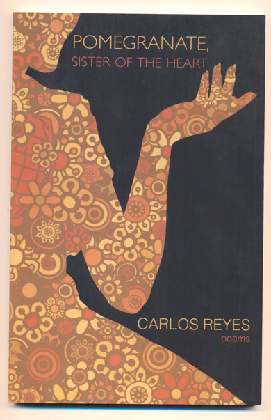 Pomegranate, Sister Of The Heart. Carlos Reyes.