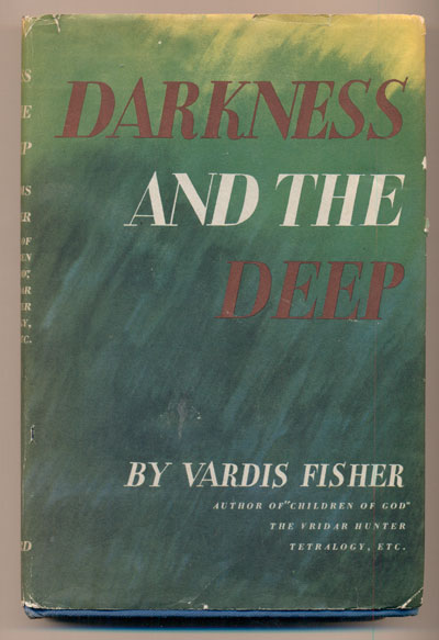 Darkness and the Deep. Vardis Fisher.