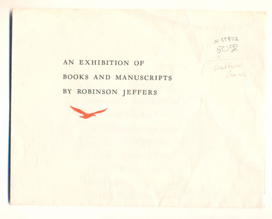 An Exhibition of Books and Manuscripts by Robinson Jeffers. Robinson Jeffers, Theodore Lilienthal, Introduction.