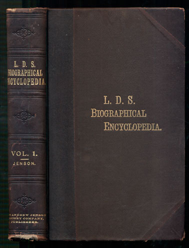 Latter-Day Saint Biographical Encyclopedia: A Compilation of Biographical Sketches of Prominent Men and Women in the Church of Jesus Christ of Latter-day Saints. Andrew Jenson.