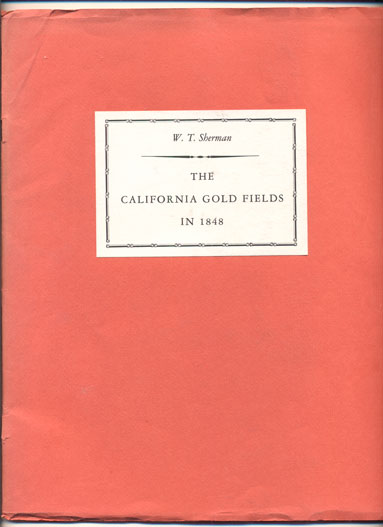 The California Gold Fields in 1848: Two letters from Lt. W. T. Sherman, U.S.A