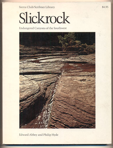 Slickrock: The Canyon Country of Southeast Utah. Edward Abbey, Philip Hyde.