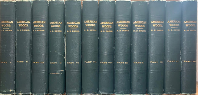 American Woods, Exhibited by Actual Specimens and with Copious Explanatory Text (12 of 14 volumes). Romyn B. Hough.
