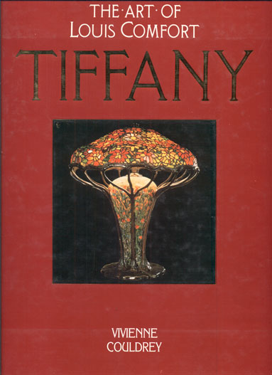 The Art of Louis Comfort Tiffany. Vivienne Couldrey.