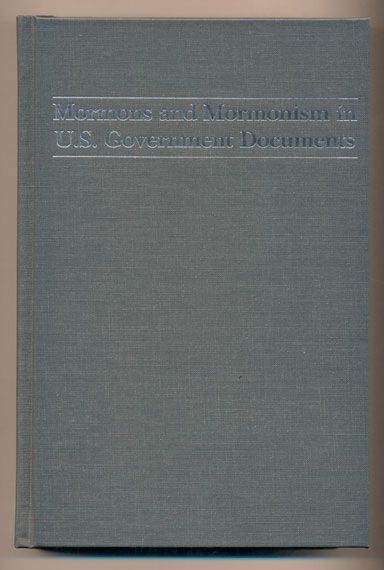 Mormons and Mormonism in U.S. Government Documents: A Bibliography. Susan L. Fales, Chad J. Flake.