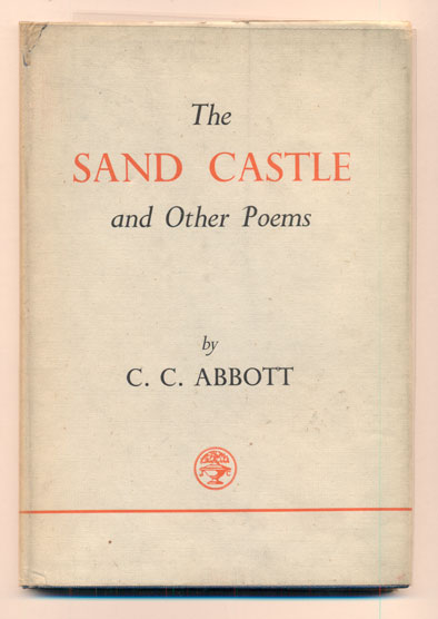 The Sand Castle and Other Poems. C. C. Abbott.