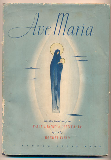 "Ave Maria: An Interpretation from Walt Disney's ""Fantasia"" inspired by the music of Franz Schubert. Franz Schubert, Rachel Field, Lyrics."