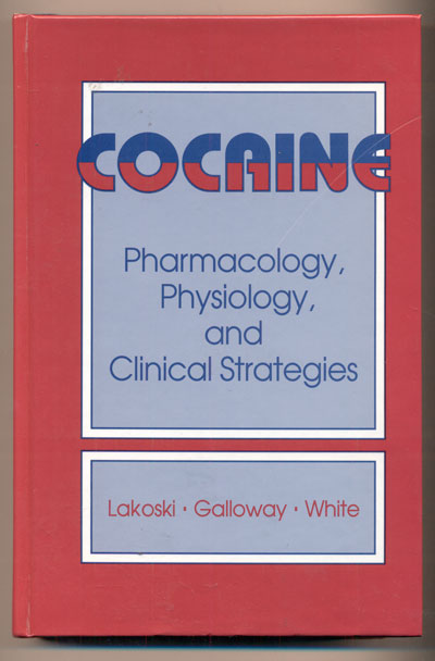 Cocaine: Pharmacology, Physiology, and Clinical Strategies. Joan M. Lakowski, Matthew P. Galloway, Francis J. White.