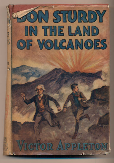 Don Sturdy in the Land of Volcanoes or The Trail of the Ten Thousand Smokes. Victor Appleton.