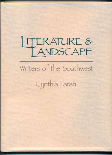 Literature and Landscape: Writers of the Southwest. Cynthia Farah.