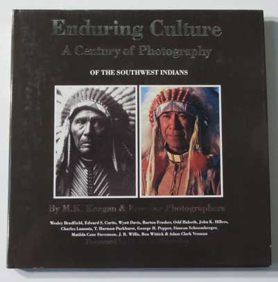 Enduring Culture: A Century of Photography of the Southwest Indians. M. K. Keegan, N. Scott Momaday, Frontier Photographers.