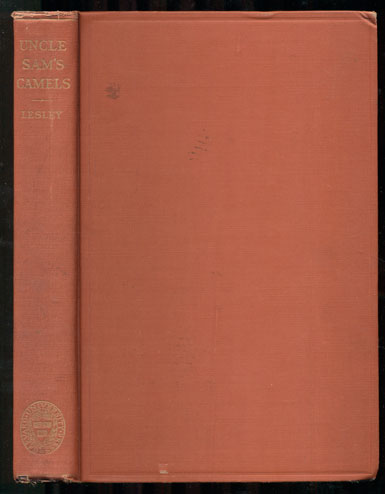Uncle Sam's Camels: The Journal of May Humphreys Stacey Supplemented by the Report of Edward Fitzgerald Beale (1857-1858). Lewis Burt Lesley.