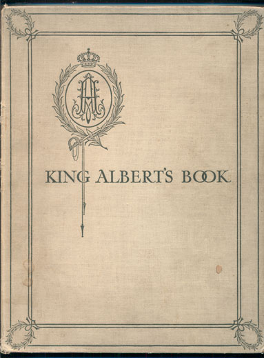 King Albert's Book: A Tribute to the Belgian King and People from Representative Men and Women Throughout the World. Hall Caine, Introduction.