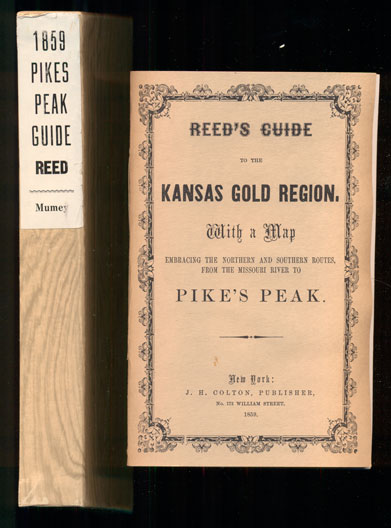 Pikes Peak Guide 1859 (8 numbers in the series of 1859 guides). Nolie Mumey, LeRoy R. Hafen, Notes.
