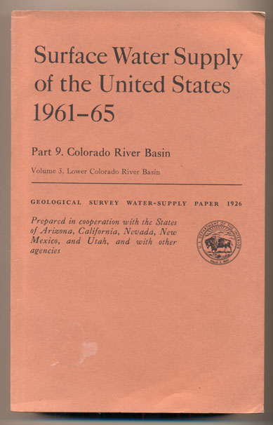 Surface Water Supply of the United States 1961-65. Part 9. Colorado River Basin. Volume 3. Lower Colorado River Basin (Geological Survey Water-Supply Paper 1926). Walter J. Hickel, Secretary United States Department of the Interior.