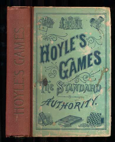 The Standard Hoyle. A Complete Guide and Reliable Authority Upon All Games of Chance or Skill Now Played in the United States, Whether of Native Origin or Foreign Introduction. Edmond Hoyle.