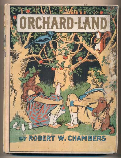 Orchard-Land: A Children's Story. Robert W. Chambers.