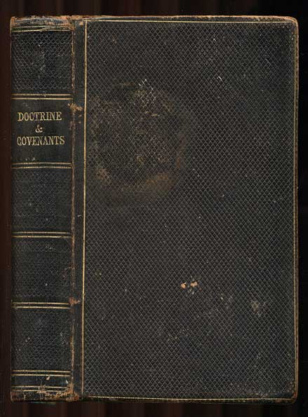 The Book of Doctrine and Covenants of the Church of Jesus Christ of Latter-Day Saints; Selected from The Revelations of God. Joseph Smith.