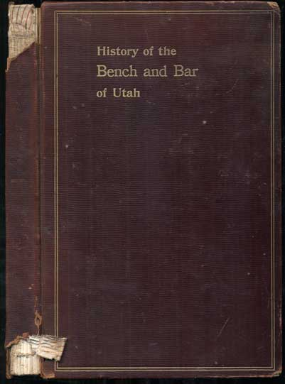 History of the Bench and Bar of Utah. Charles Carroll Goodwin.