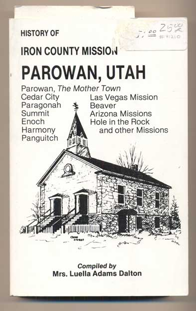 History of Iron County Mission and Parowan, the Mother Town. Mrs. Luella Adams Dalton.