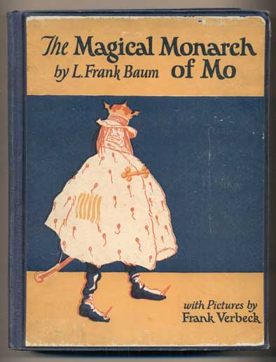 The Magical Monarch of Mo. L. Frank Baum.