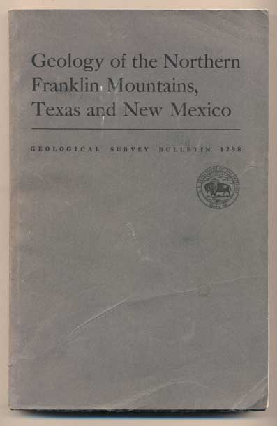 Geology of the Northern Franklin Mountains, Texas and New Mexico (United States Department of the Interior Geological Survey Bulletin 1298). R. L. Harbour.