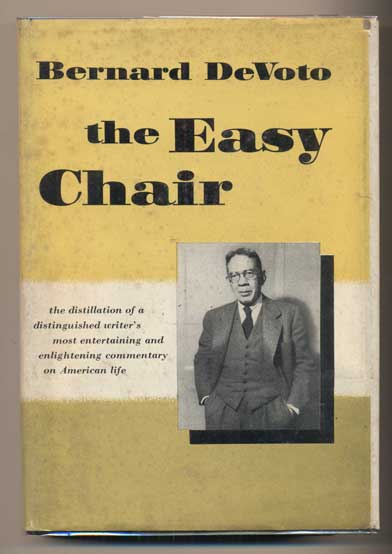 The Easy Chair. Bernard DeVoto.
