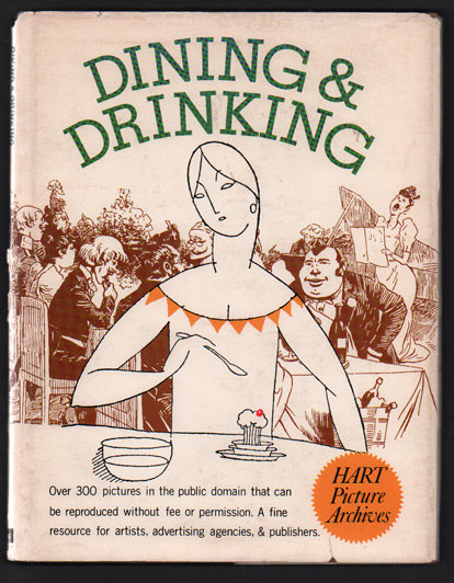 Hart Picture Archives: Dining & Drinking. Harold H. Hart, Pam Pollack.