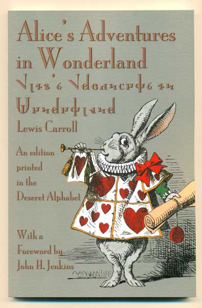 Alice's Adventure in Wonderland. An edition printed in the Deseret Alphabet. Lewis Carroll.