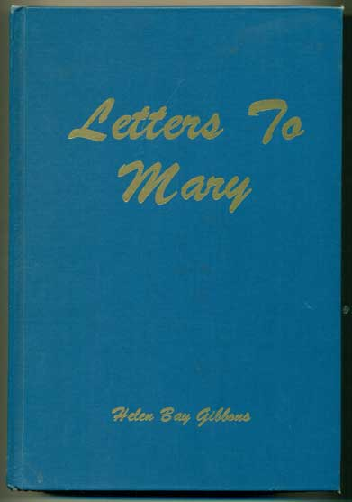 Letters to Mary 1879-1929. Helen Bay Gibbons.