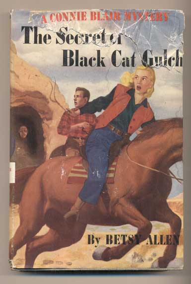 The Secret of Black Cat Gulch (A Connie Blair Mystery). Betsy Allen, Betty Cavanna.
