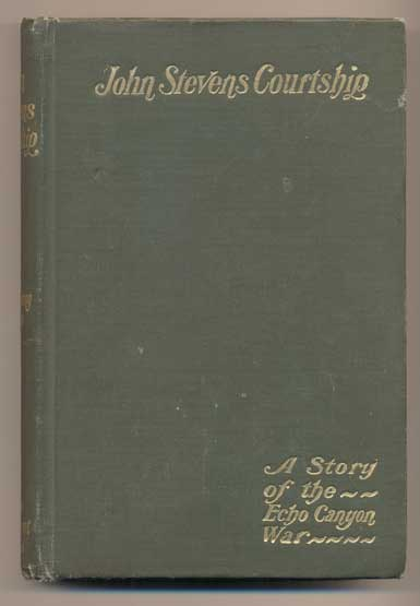 John Stevens' Courtship: A Story of the Echo Canyon War. Susa Young Gates.