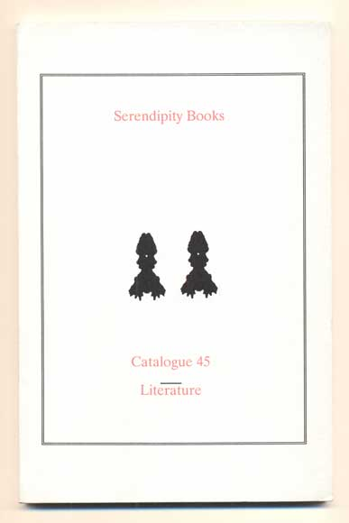 Serendipity Books Catalogue 45: Literature. Thomas A. Goldwasser, Peter B. Howard.