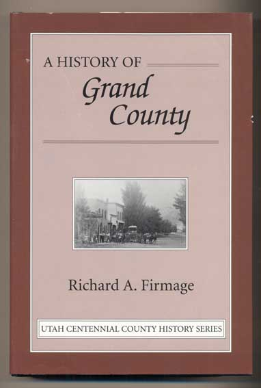 A History of Grand County. Richard A. Firmage.