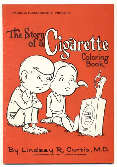 American Cancer Society Presents: The Story of a Cigarette Coloring Book. Lindsay R. Curtis.