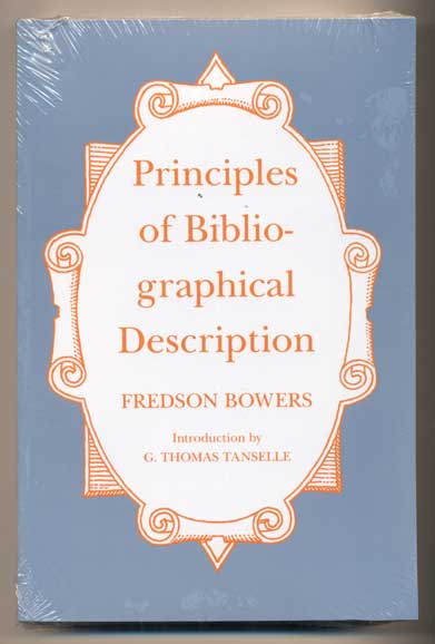 Principles of Bibliographical Description. Fredson Bowers, G. Thomas Tanselle.
