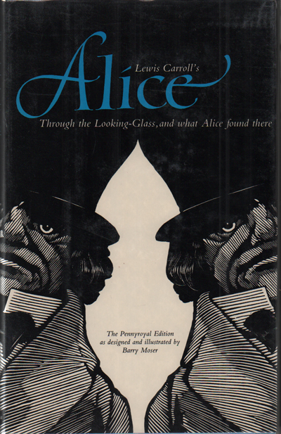 Lewis Carroll's Through the Looking-Glass and What Alice Found There. Lewis Carroll, Barry Moser.