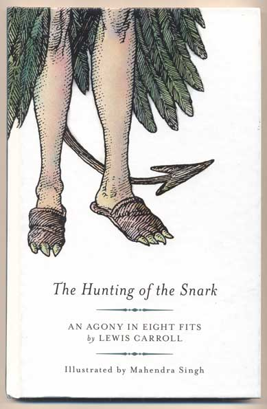 The Hunting of the Snark: An Agony in Eight Fits. Lewis Carroll.