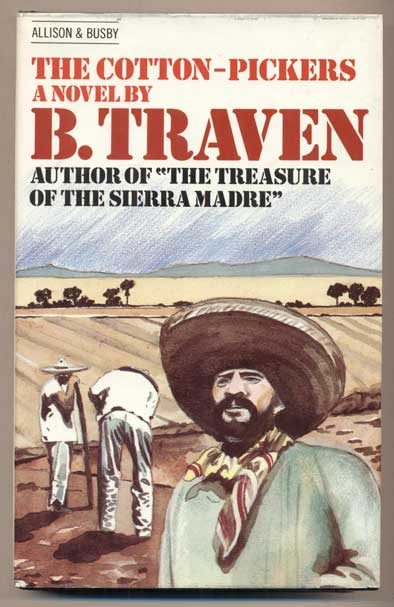 The Cotton-Pickers. B. Traven.
